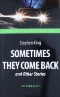 Иногда они возвращаются и другие рассказы Sometimes they come back На английском языке Книга Кинг Стивен 16+