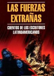 Чужие силы Рассказы латиноамериканских писателей на испанском языке Книга Лугонес