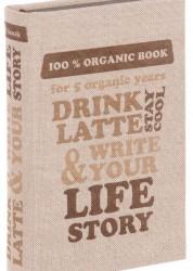 DRINK LATTE&WRITE YOUR LIFE STORY Книга